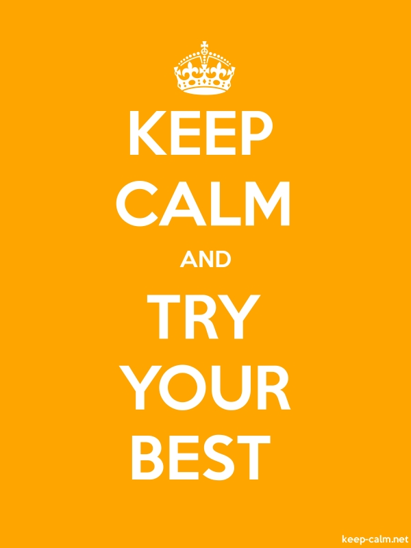 KEEP CALM AND TRY YOUR BEST - white/orange - Default (600x800)