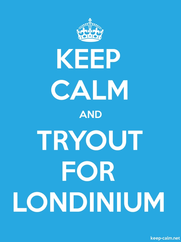 KEEP CALM AND TRYOUT FOR LONDINIUM - white/blue - Default (600x800)
