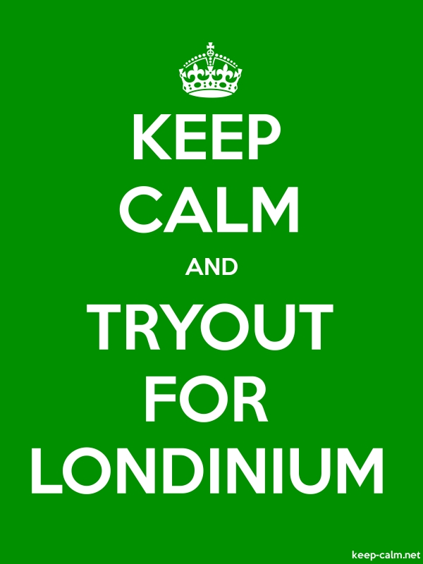 KEEP CALM AND TRYOUT FOR LONDINIUM - white/green - Default (600x800)