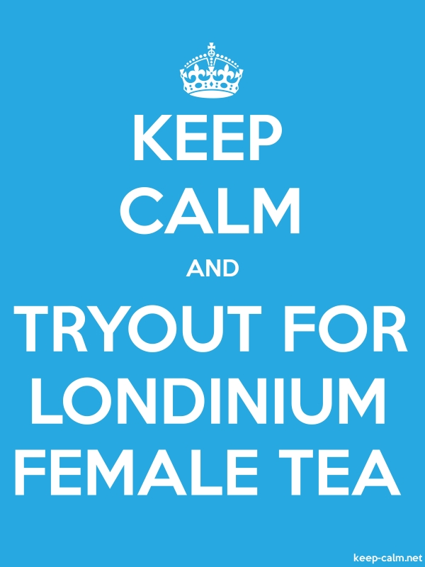 KEEP CALM AND TRYOUT FOR LONDINIUM FEMALE TEA - white/blue - Default (600x800)