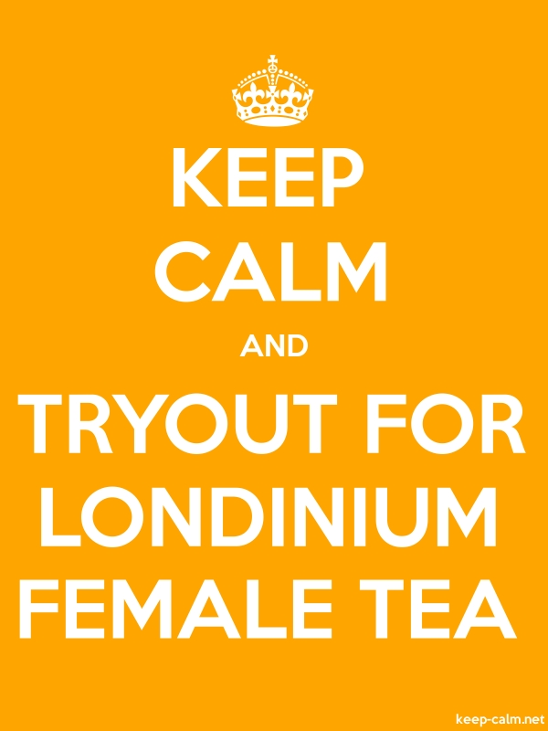 KEEP CALM AND TRYOUT FOR LONDINIUM FEMALE TEA - white/orange - Default (600x800)