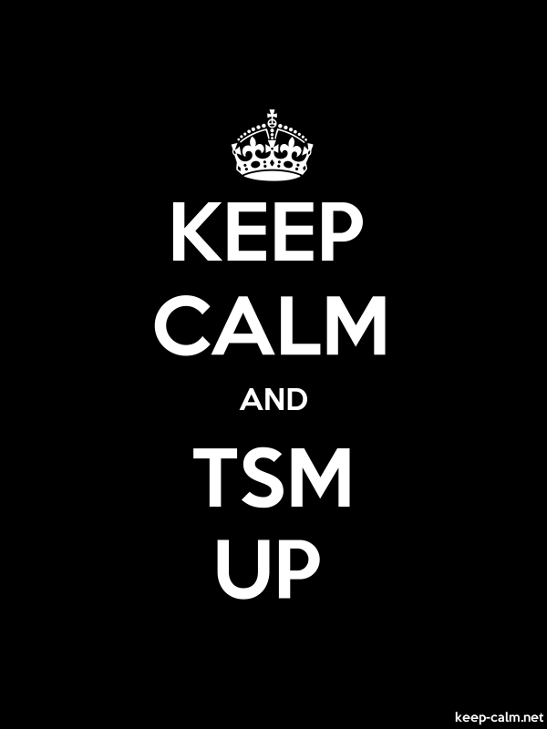 KEEP CALM AND TSM UP - white/black - Default (600x800)