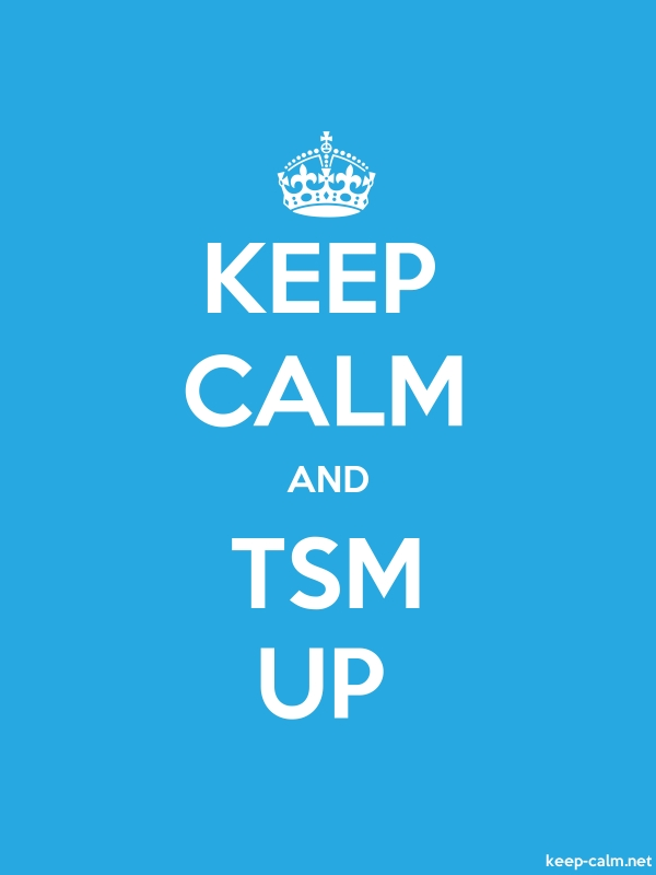 KEEP CALM AND TSM UP - white/blue - Default (600x800)