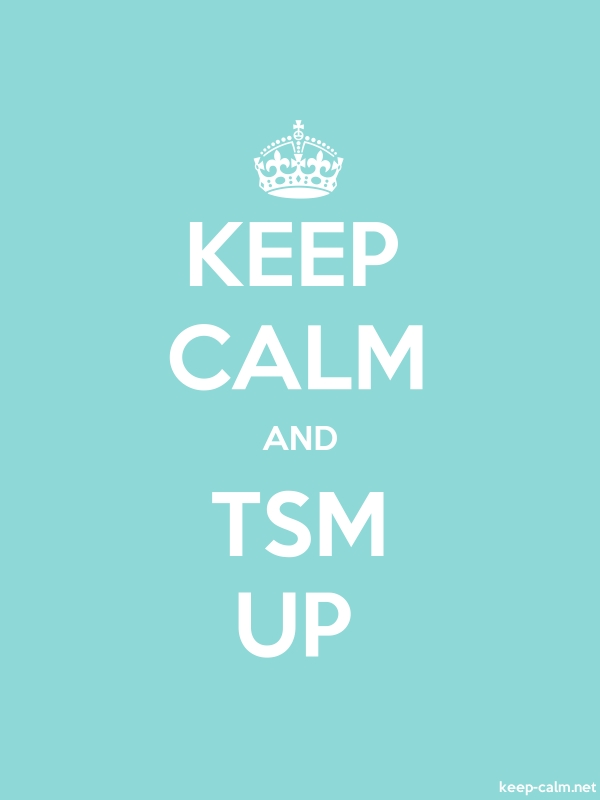 KEEP CALM AND TSM UP - white/lightblue - Default (600x800)
