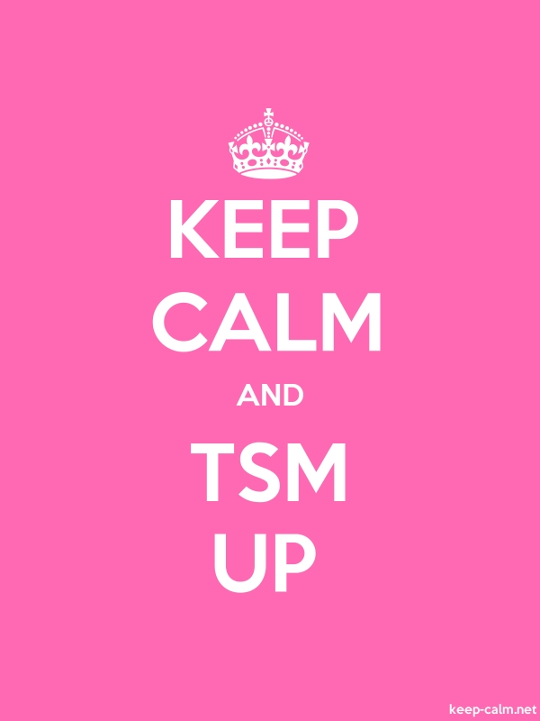 KEEP CALM AND TSM UP - white/pink - Default (600x800)