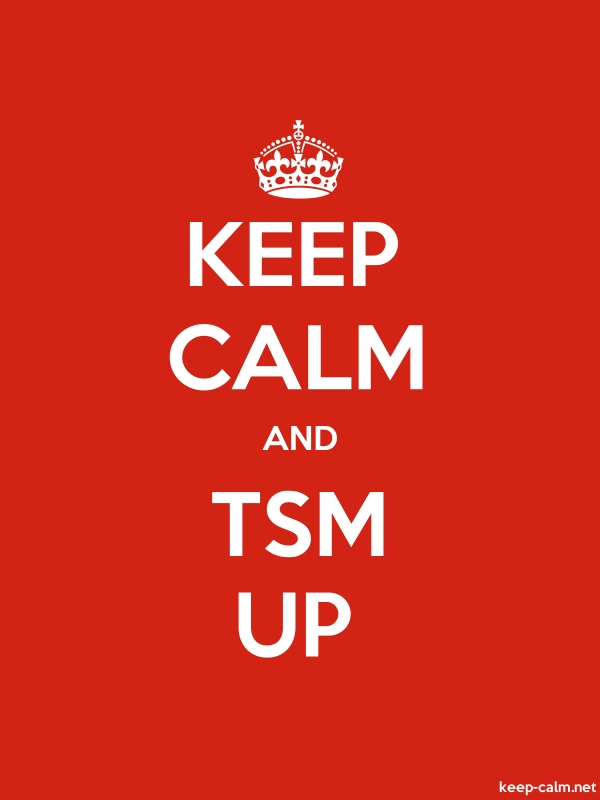 KEEP CALM AND TSM UP - white/red - Default (600x800)