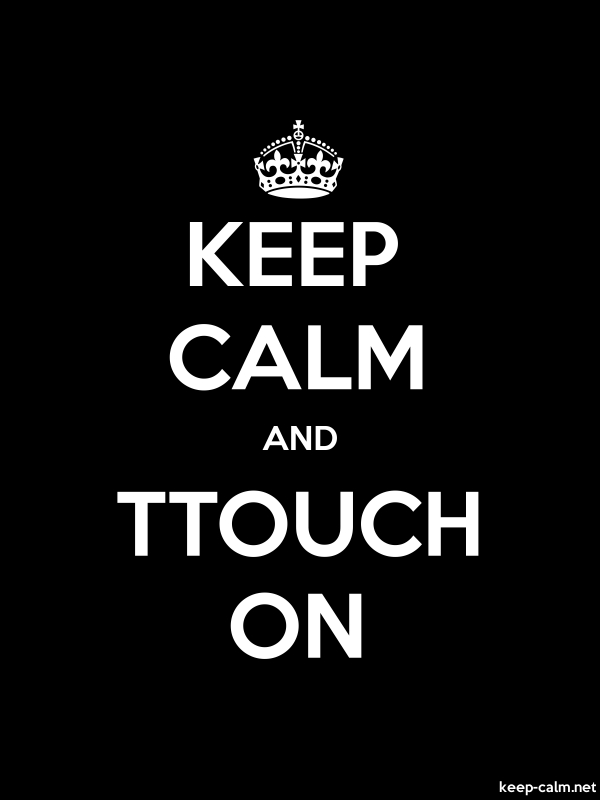 KEEP CALM AND TTOUCH ON - white/black - Default (600x800)