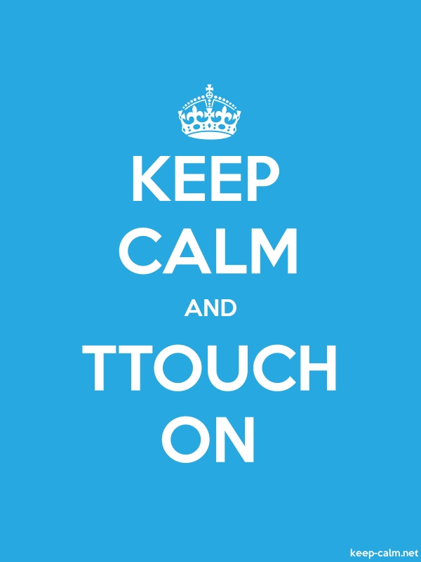 KEEP CALM AND TTOUCH ON - white/blue - Default (600x800)
