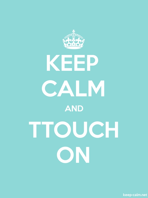 KEEP CALM AND TTOUCH ON - white/lightblue - Default (600x800)