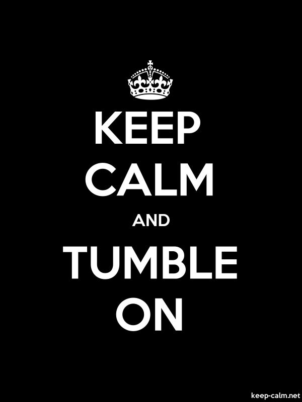 KEEP CALM AND TUMBLE ON - white/black - Default (600x800)