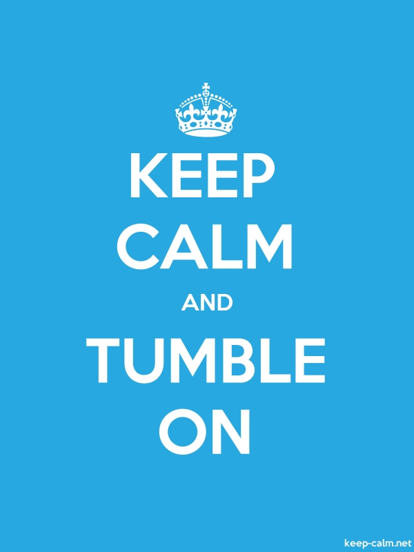 KEEP CALM AND TUMBLE ON - white/blue - Default (600x800)