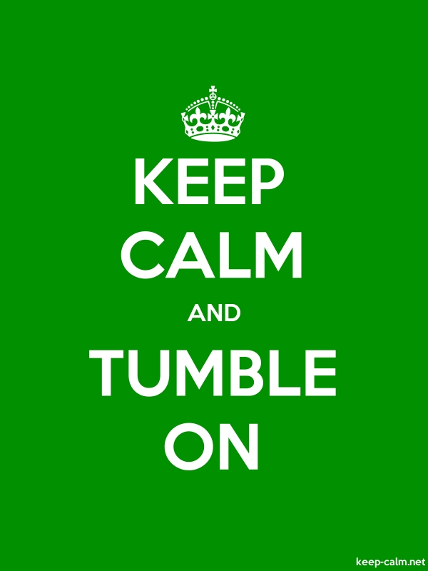 KEEP CALM AND TUMBLE ON - white/green - Default (600x800)