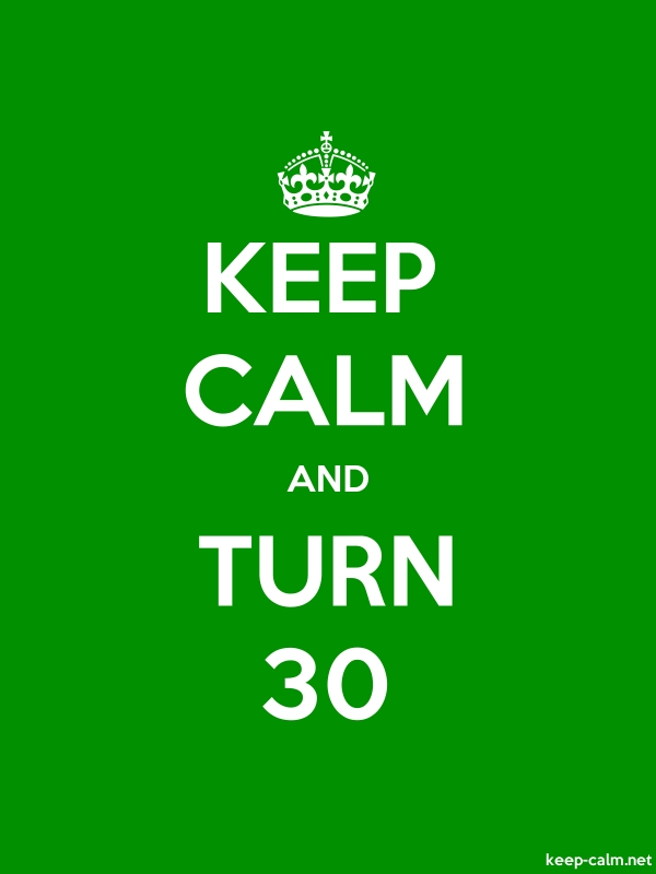 KEEP CALM AND TURN 30 - white/green - Default (600x800)