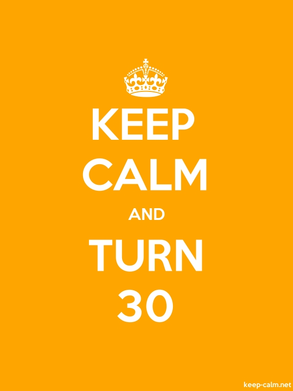 KEEP CALM AND TURN 30 - white/orange - Default (600x800)