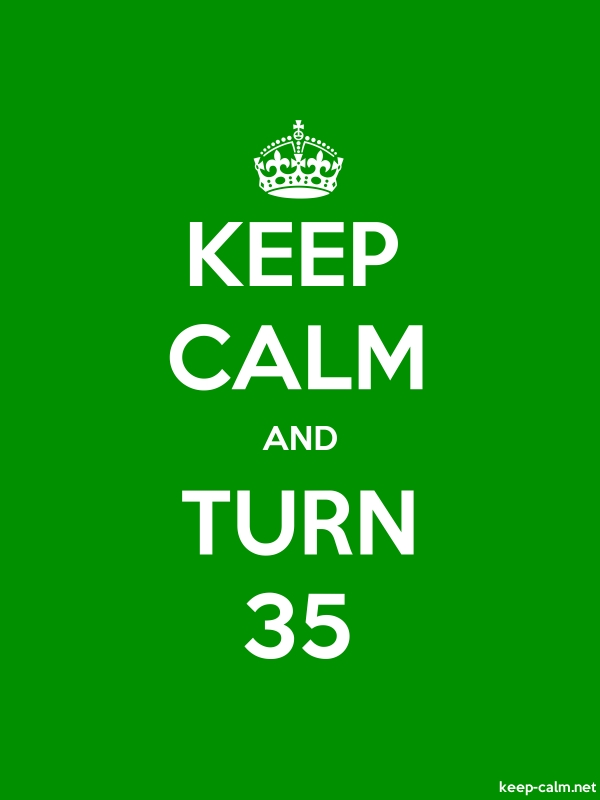 KEEP CALM AND TURN 35 - white/green - Default (600x800)
