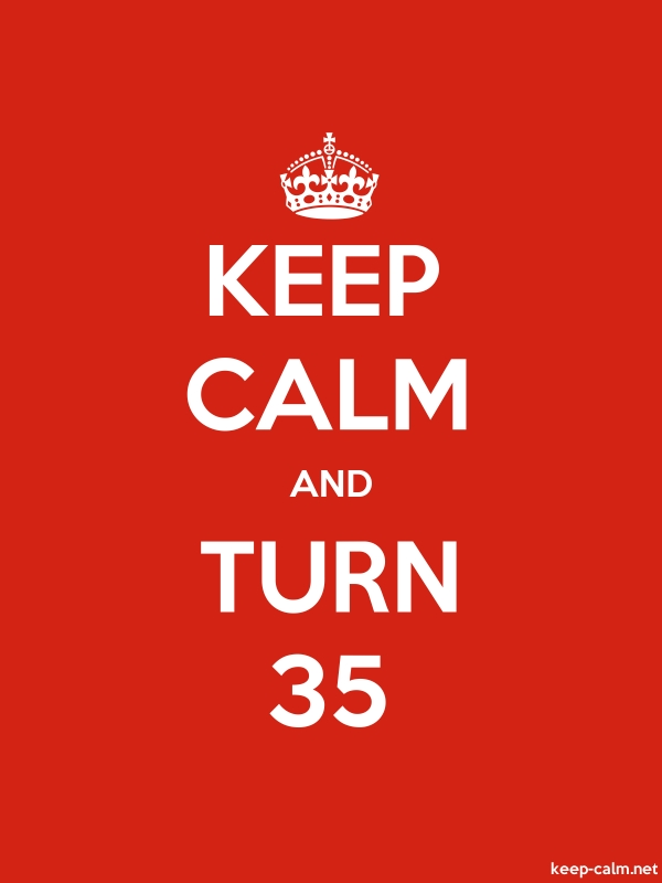 KEEP CALM AND TURN 35 - white/red - Default (600x800)