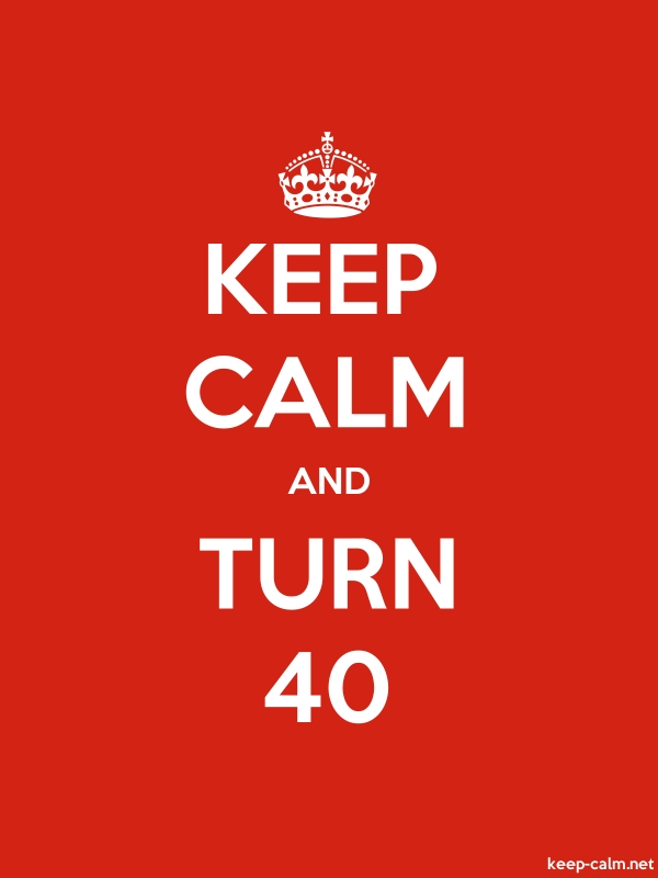 KEEP CALM AND TURN 40 - white/red - Default (600x800)