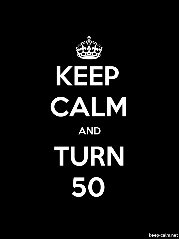 KEEP CALM AND TURN 50 - white/black - Default (600x800)
