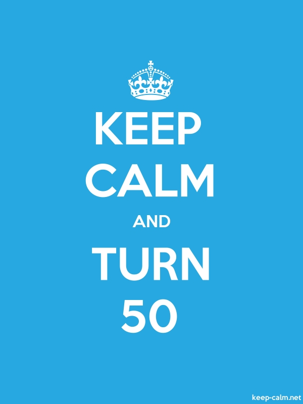 KEEP CALM AND TURN 50 - white/blue - Default (600x800)