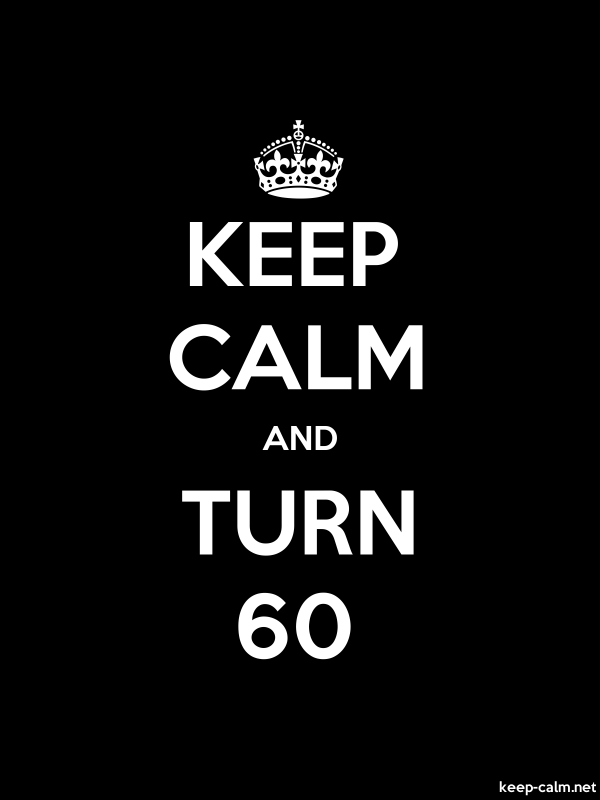 KEEP CALM AND TURN 60 - white/black - Default (600x800)