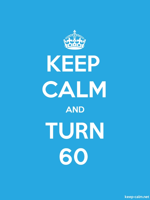 KEEP CALM AND TURN 60 - white/blue - Default (600x800)
