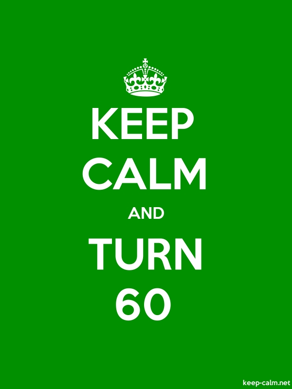 KEEP CALM AND TURN 60 - white/green - Default (600x800)