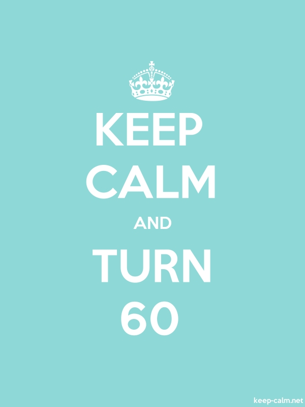KEEP CALM AND TURN 60 - white/lightblue - Default (600x800)
