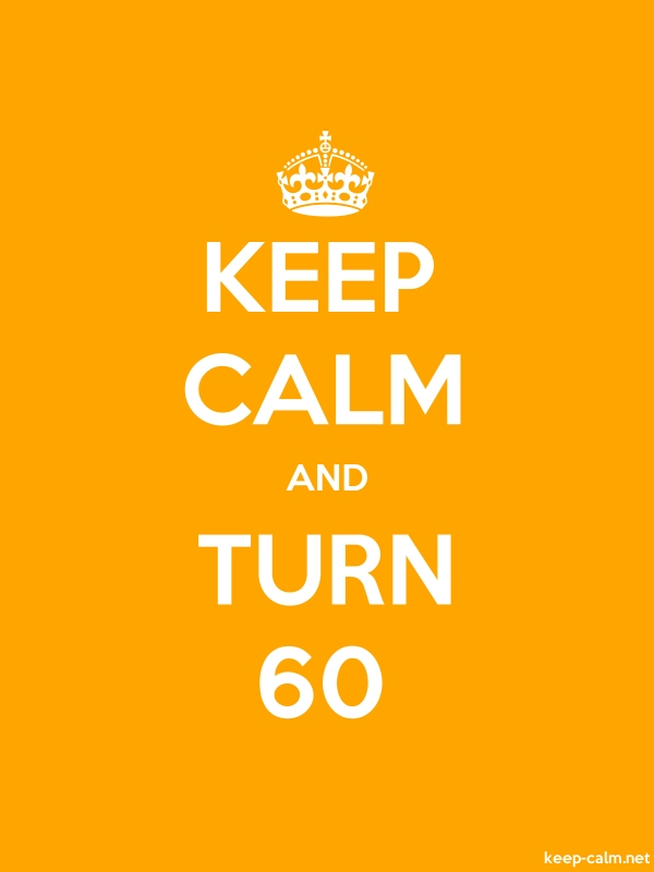 KEEP CALM AND TURN 60 - white/orange - Default (600x800)