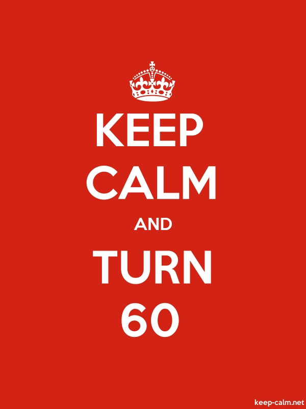 KEEP CALM AND TURN 60 - white/red - Default (600x800)