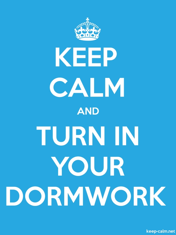 KEEP CALM AND TURN IN YOUR DORMWORK - white/blue - Default (600x800)