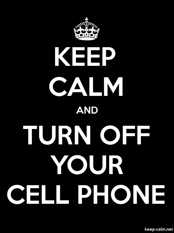 KEEP CALM AND TURN OFF YOUR CELL PHONE - white/black - Default (600x800)