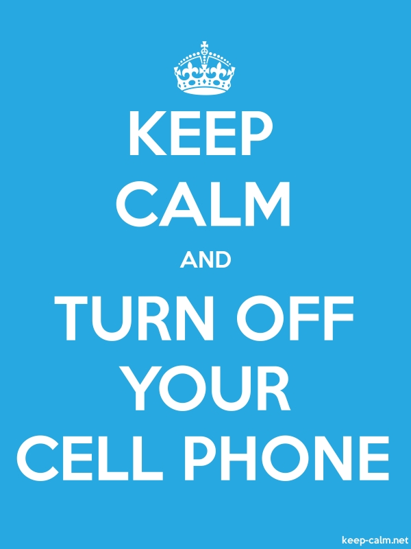 KEEP CALM AND TURN OFF YOUR CELL PHONE - white/blue - Default (600x800)