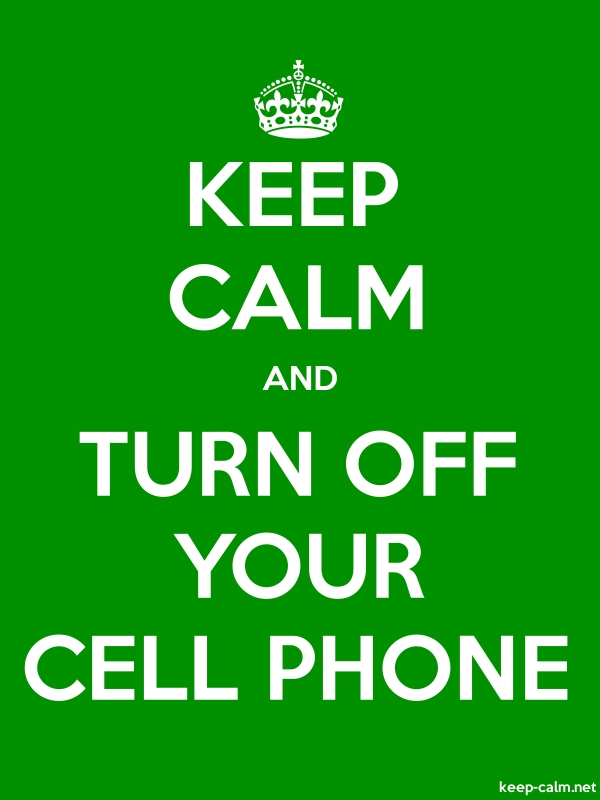 KEEP CALM AND TURN OFF YOUR CELL PHONE - white/green - Default (600x800)