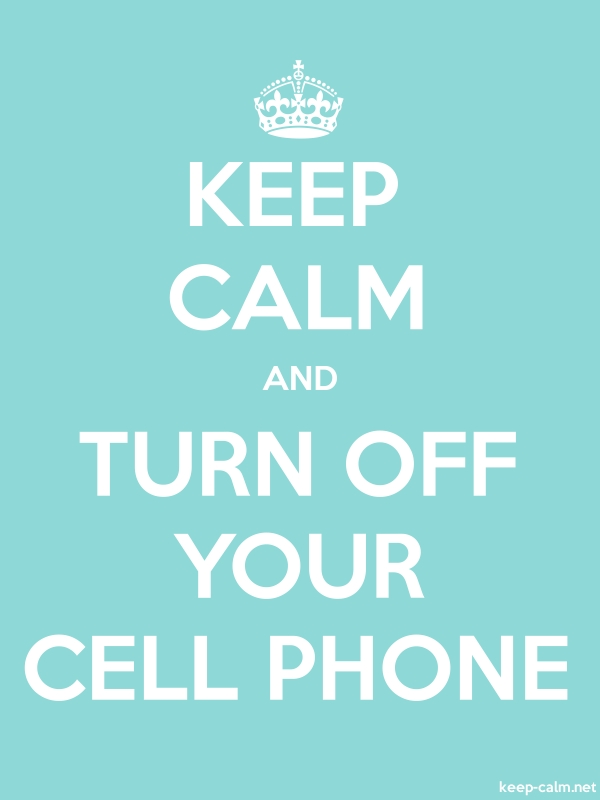 KEEP CALM AND TURN OFF YOUR CELL PHONE - white/lightblue - Default (600x800)