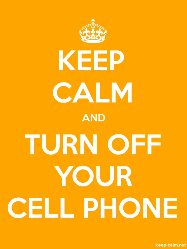 KEEP CALM AND TURN OFF YOUR CELL PHONE - white/orange - Default (600x800)