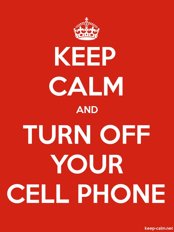 KEEP CALM AND TURN OFF YOUR CELL PHONE - white/red - Default (600x800)