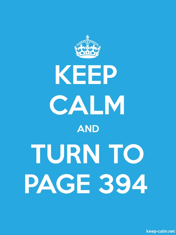 KEEP CALM AND TURN TO PAGE 394 - white/blue - Default (600x800)