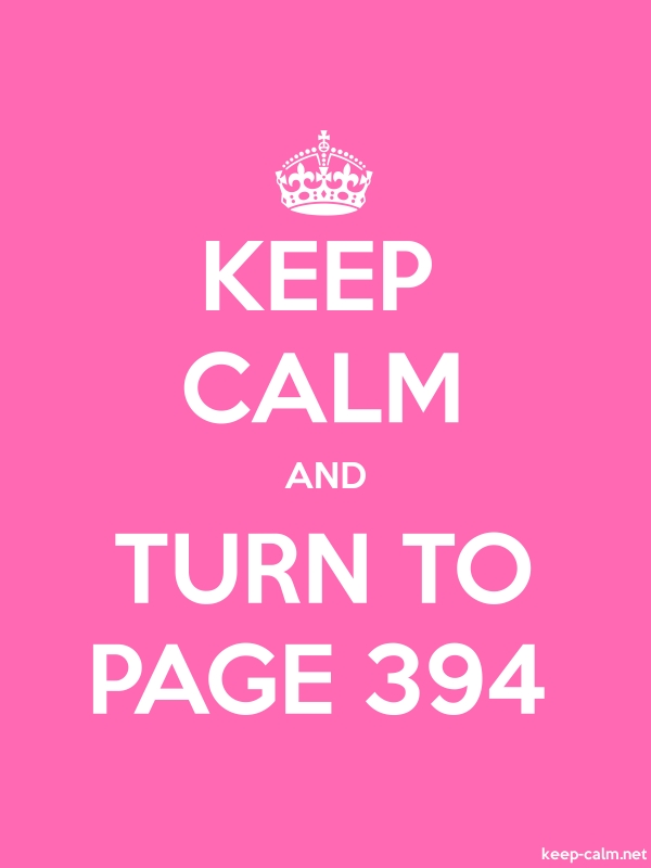 KEEP CALM AND TURN TO PAGE 394 - white/pink - Default (600x800)