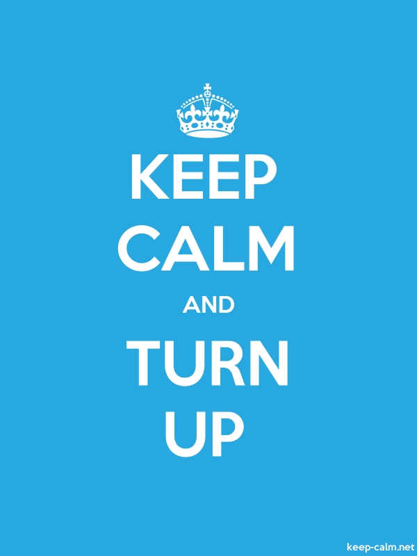 KEEP CALM AND TURN UP - white/blue - Default (600x800)