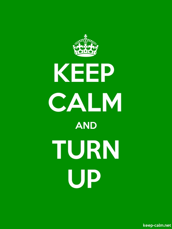 KEEP CALM AND TURN UP - white/green - Default (600x800)