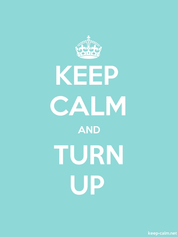 KEEP CALM AND TURN UP - white/lightblue - Default (600x800)