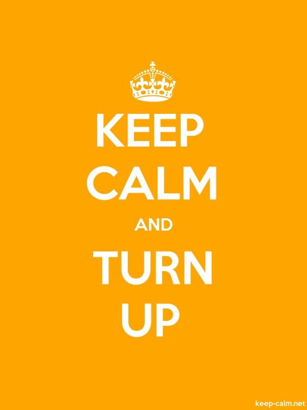 KEEP CALM AND TURN UP - white/orange - Default (600x800)