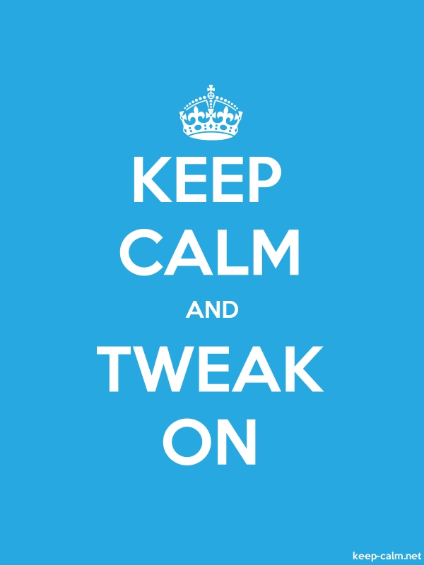 KEEP CALM AND TWEAK ON - white/blue - Default (600x800)