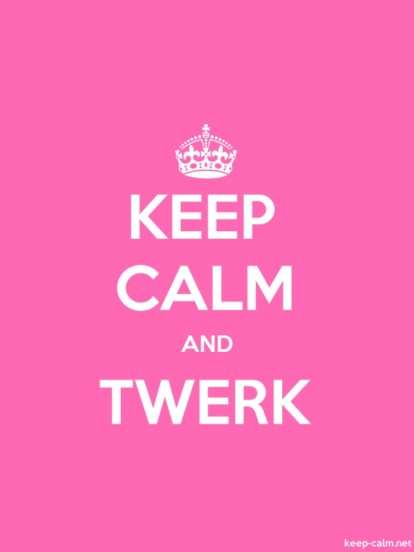 KEEP CALM AND TWERK - white/pink - Default (600x800)