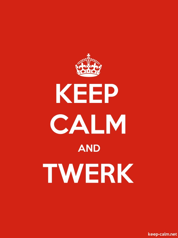 KEEP CALM AND TWERK - white/red - Default (600x800)