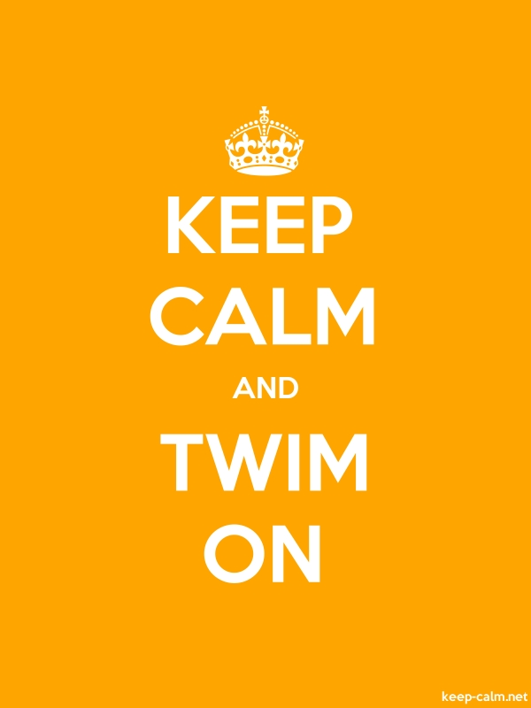 KEEP CALM AND TWIM ON - white/orange - Default (600x800)