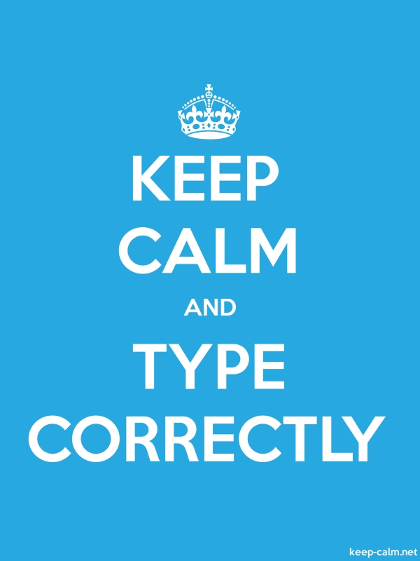 KEEP CALM AND TYPE CORRECTLY - white/blue - Default (600x800)