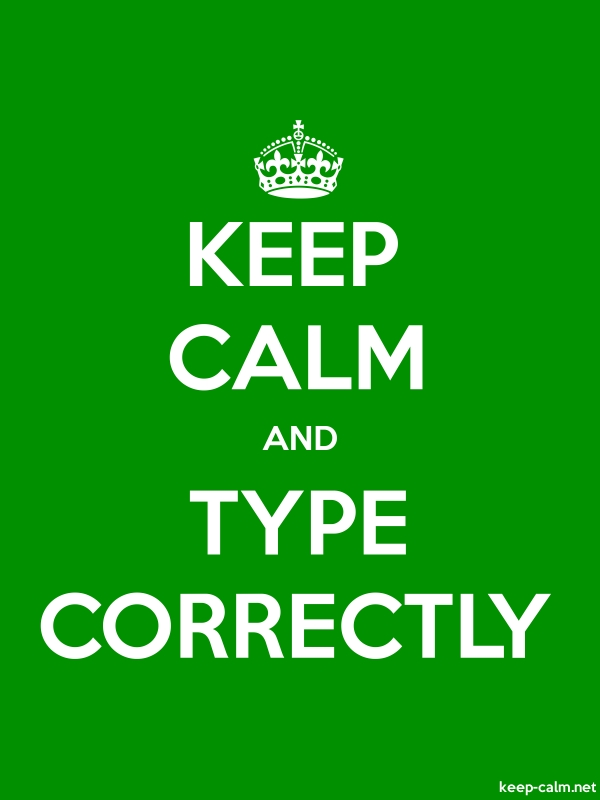 KEEP CALM AND TYPE CORRECTLY - white/green - Default (600x800)