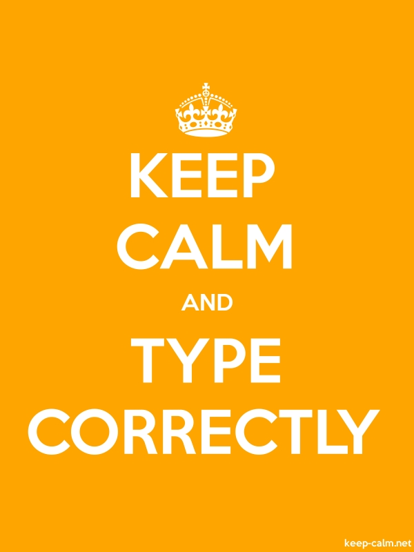 KEEP CALM AND TYPE CORRECTLY - white/orange - Default (600x800)