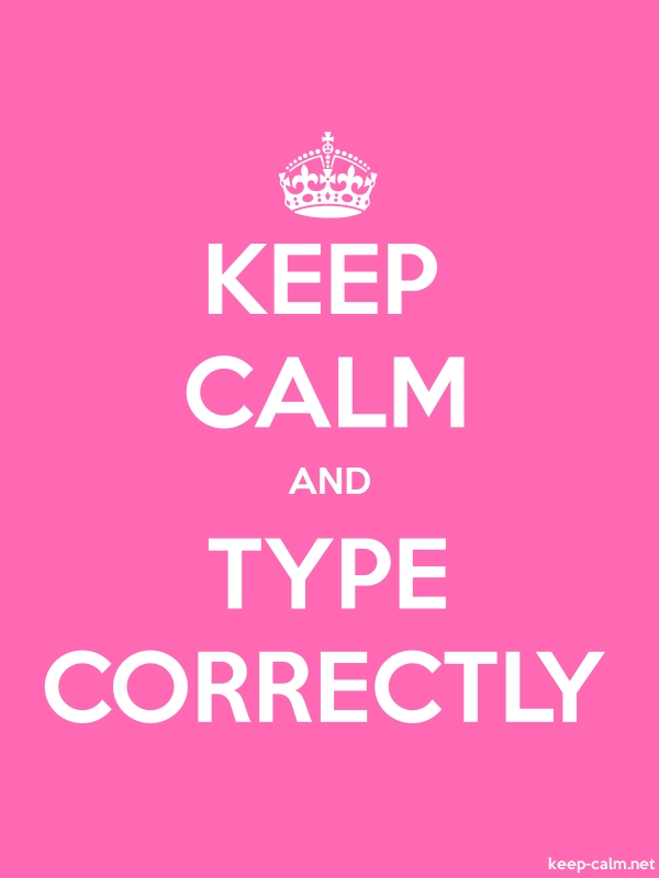 KEEP CALM AND TYPE CORRECTLY - white/pink - Default (600x800)